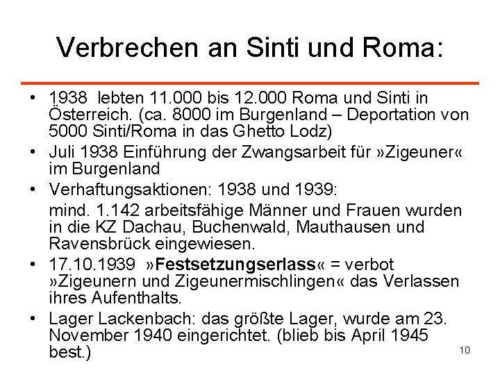 Verbrechen an Sinti und Roma: • 1938 lebten 11. 000 bis 12. 000 Roma