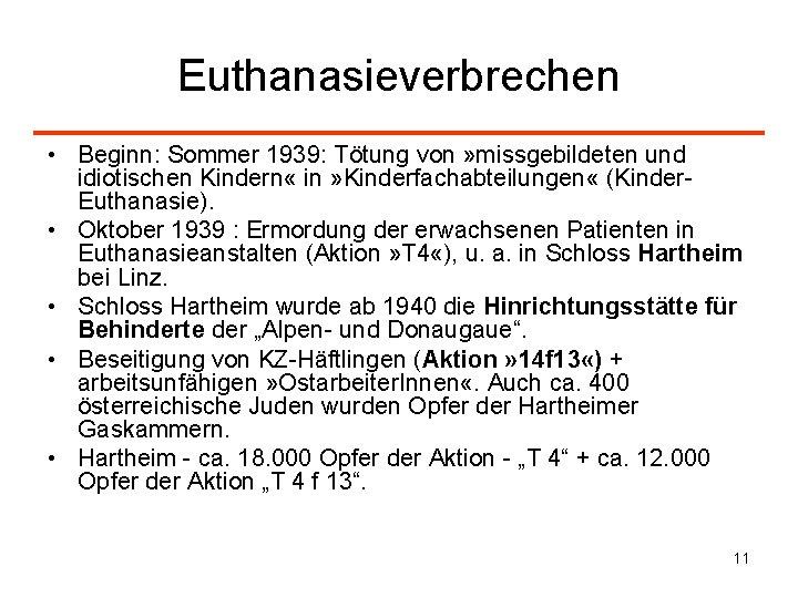 Euthanasieverbrechen • Beginn: Sommer 1939: Tötung von » missgebildeten und idiotischen Kindern « in