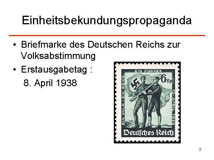 Einheitsbekundungspropaganda • Briefmarke des Deutschen Reichs zur Volksabstimmung • Erstausgabetag : 8. April 1938