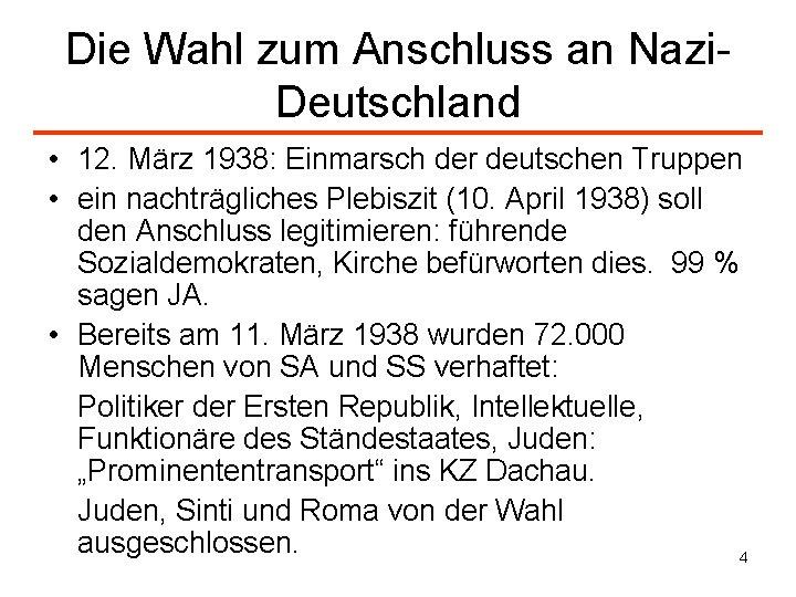 Die Wahl zum Anschluss an Nazi. Deutschland • 12. März 1938: Einmarsch der deutschen