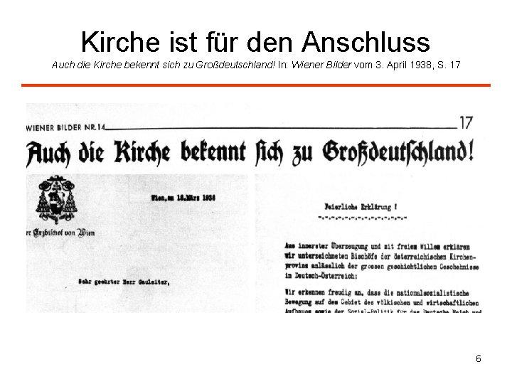 Kirche ist für den Anschluss Auch die Kirche bekennt sich zu Großdeutschland! In: Wiener