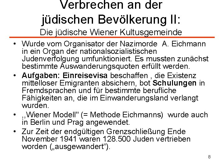 Verbrechen an der jüdischen Bevölkerung II: Die jüdische Wiener Kultusgemeinde • Wurde vom Organisator