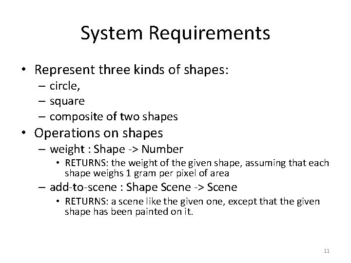 System Requirements • Represent three kinds of shapes: – circle, – square – composite