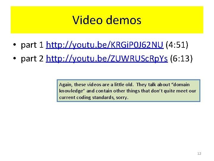 Video demos • part 1 http: //youtu. be/KRGi. P 0 J 62 NU (4: