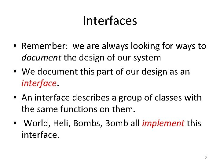 Interfaces • Remember: we are always looking for ways to document the design of