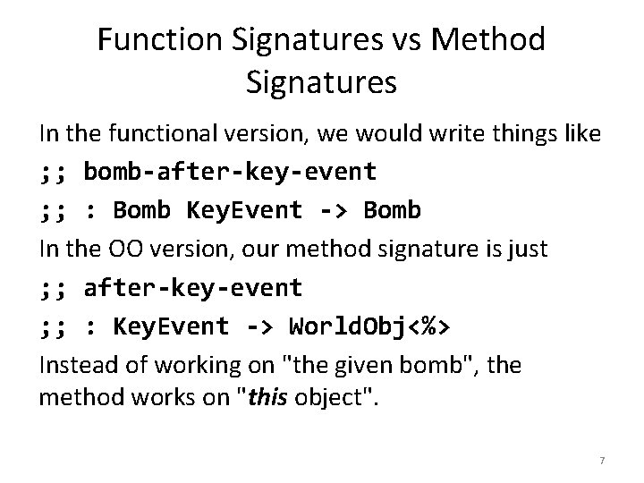 Function Signatures vs Method Signatures In the functional version, we would write things like
