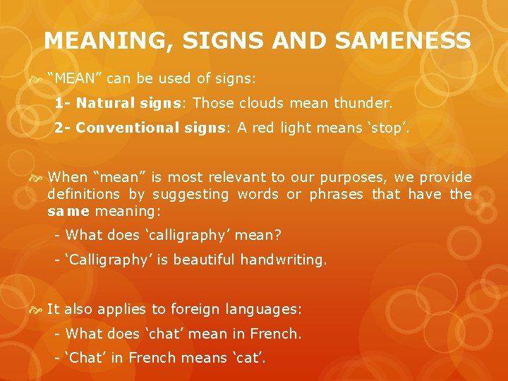 """MEANING, SIGNS AND SAMENESS """"MEAN"""" can be used of signs: 1 - Natural signs:"""