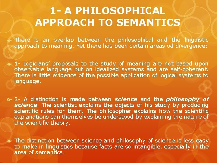 1 - A PHILOSOPHICAL APPROACH TO SEMANTICS There is an overlap between the philosophical