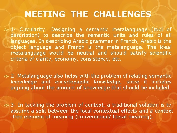 MEETING THE CHALLENGES 1 - Circularity: Designing a semantic metalanguage (tool of description) to