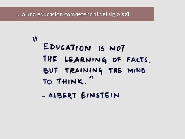 . . . a una educación competencial del siglo XXI