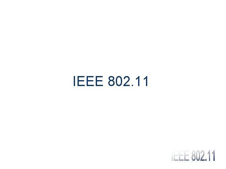 IEEE 802. 11