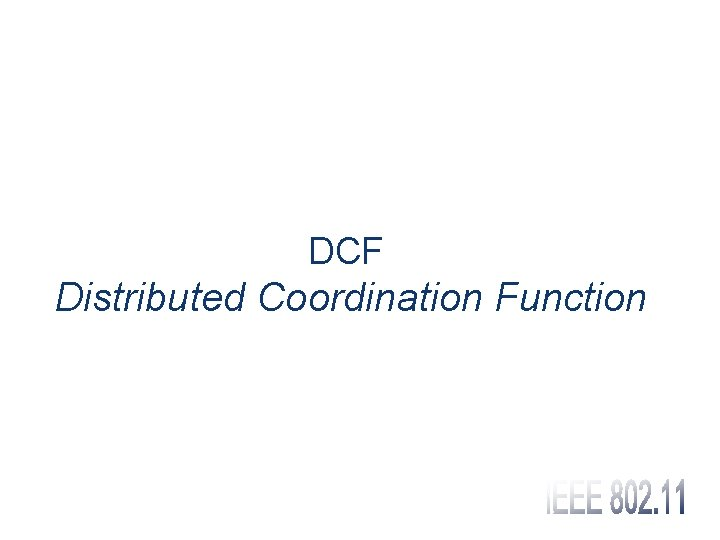 DCF Distributed Coordination Function