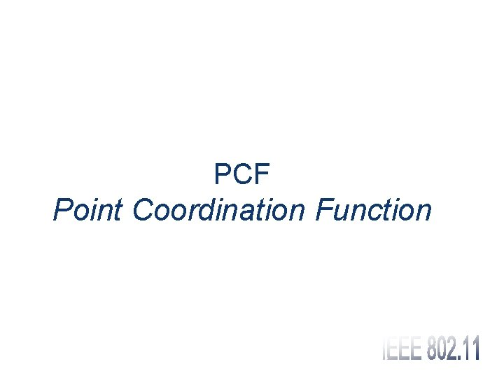 PCF Point Coordination Function