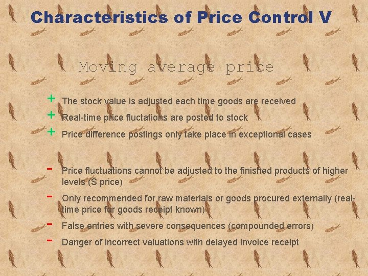 Characteristics of Price Control V Moving average price + + + - The stock