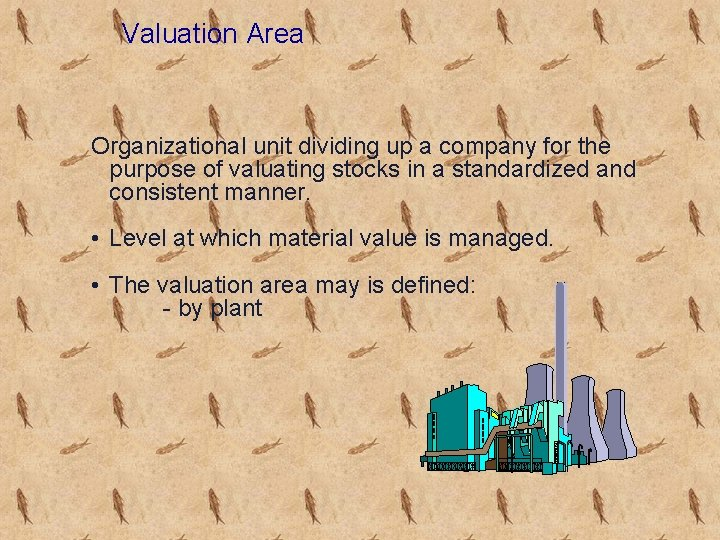Valuation Area Organizational unit dividing up a company for the purpose of valuating stocks