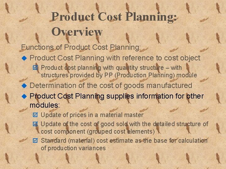 Product Cost Planning: Overview Functions of Product Cost Planning: u Product Cost Planning with