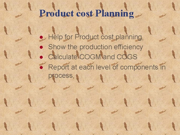Product cost Planning l l Help for Product cost planning, Show the production efficiency