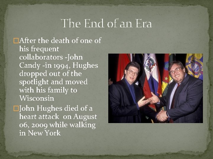 The End of an Era �After the death of one of his frequent collaborators
