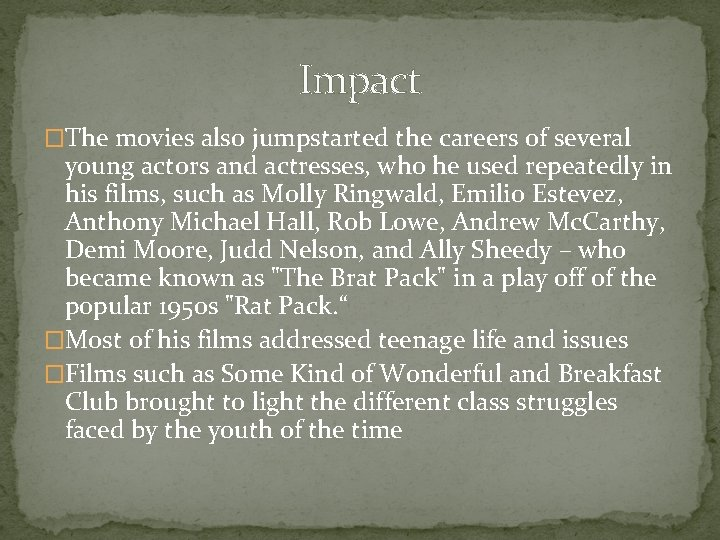 Impact �The movies also jumpstarted the careers of several young actors and actresses, who