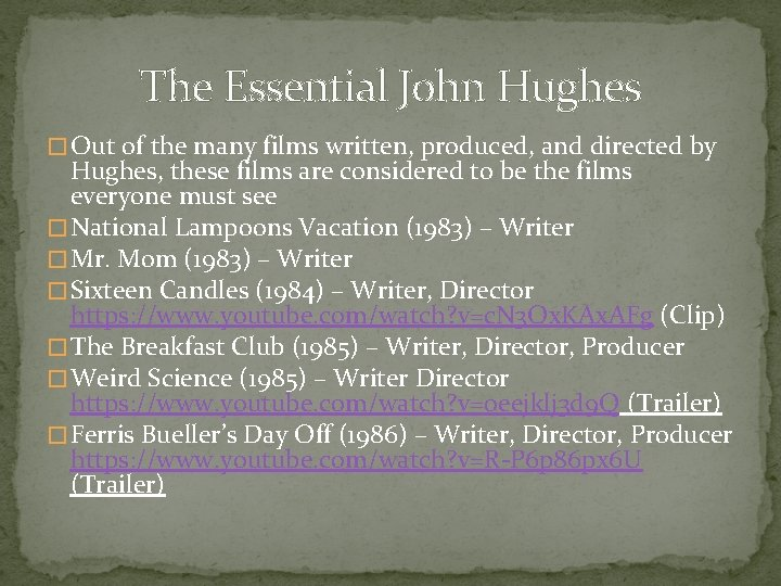 The Essential John Hughes � Out of the many films written, produced, and directed