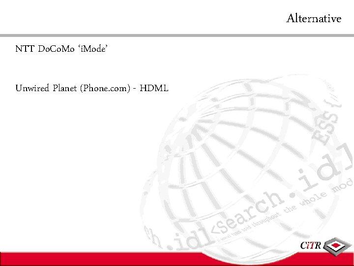 Alternative NTT Do. Co. Mo 'i. Mode' Unwired Planet (Phone. com) - HDML