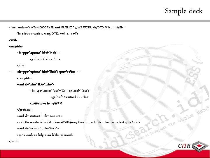 """Sample deck <? xml version=""""1. 0""""? > <!DOCTYPE wml PUBLIC """"-//WAPFORUM//DTD WML 1. 1//EN"""""""