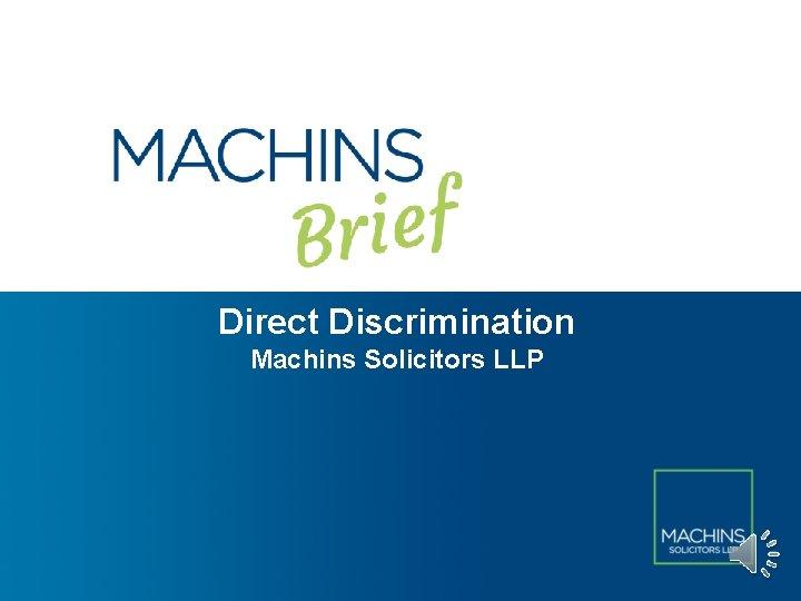 Direct Discrimination Machins Solicitors LLP