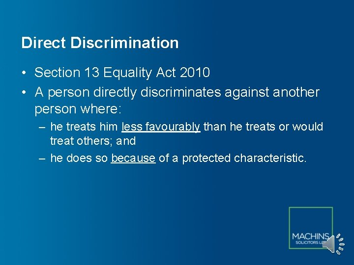 Direct Discrimination • Section 13 Equality Act 2010 • A person directly discriminates against