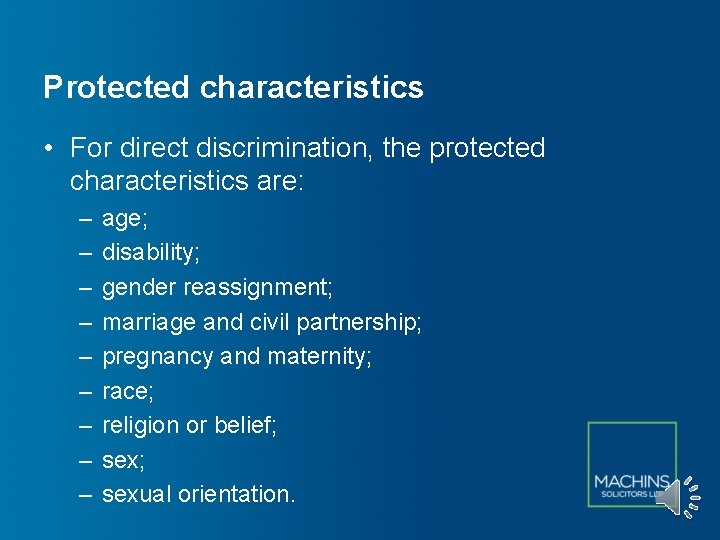 Protected characteristics • For direct discrimination, the protected characteristics are: – – – –