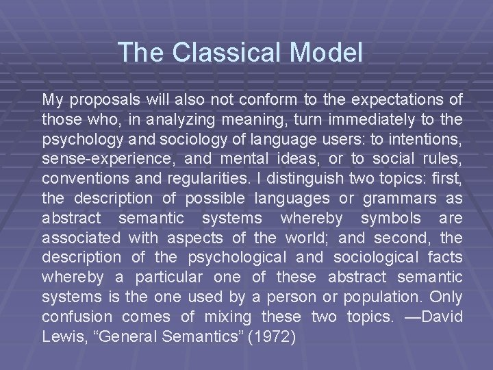 The Classical Model My proposals will also not conform to the expectations of those