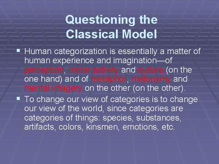 Questioning the Classical Model § Human categorization is essentially a matter of human experience