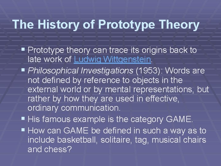 The History of Prototype Theory § Prototype theory can trace its origins back to