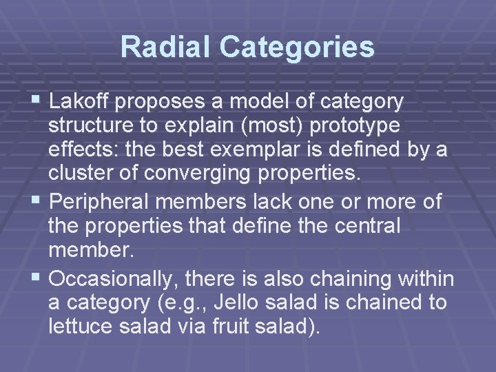 Radial Categories § Lakoff proposes a model of category structure to explain (most) prototype