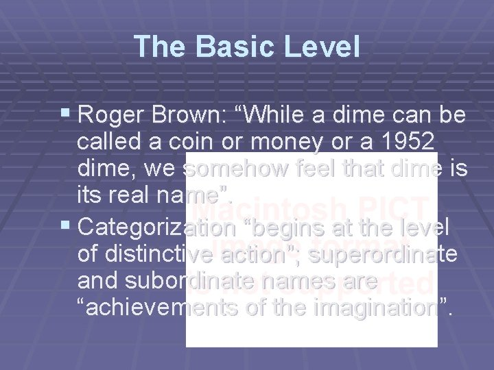 """The Basic Level § Roger Brown: """"While a dime can be called a coin"""