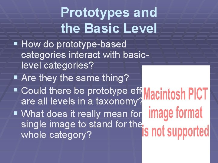 Prototypes and the Basic Level § How do prototype-based categories interact with basiclevel categories?