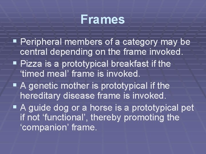 Frames § Peripheral members of a category may be central depending on the frame