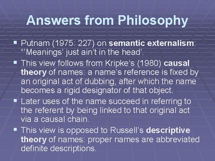 """Answers from Philosophy § Putnam (1975: 227) on semantic externalism: """"'Meanings' just ain't in"""