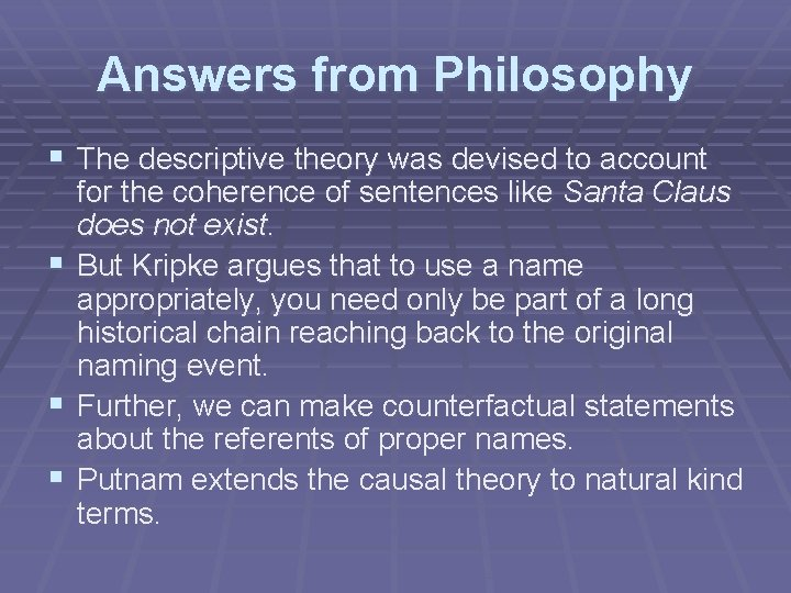 Answers from Philosophy § The descriptive theory was devised to account § § §