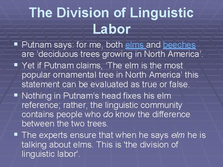 The Division of Linguistic Labor § Putnam says: for me, both elms and beeches