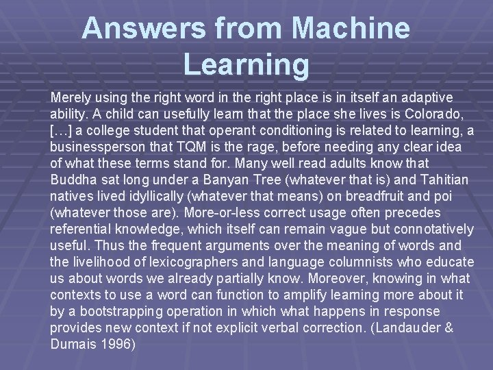 Answers from Machine Learning Merely using the right word in the right place is
