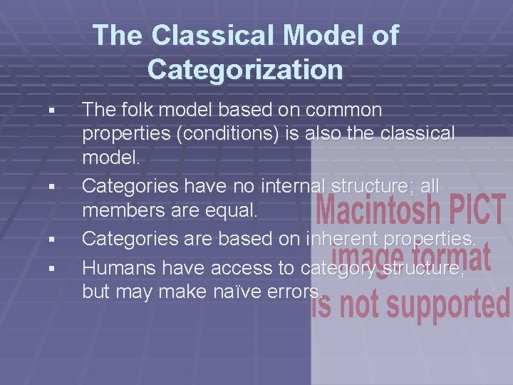 The Classical Model of Categorization § § The folk model based on common properties