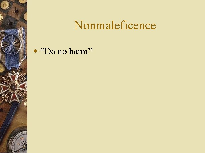 "Nonmaleficence w ""Do no harm"""