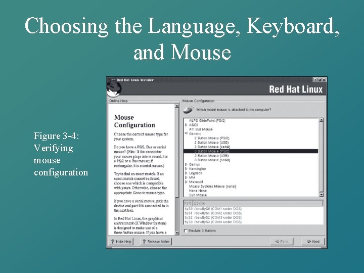 Choosing the Language, Keyboard, and Mouse Figure 3 -4: Verifying mouse configuration
