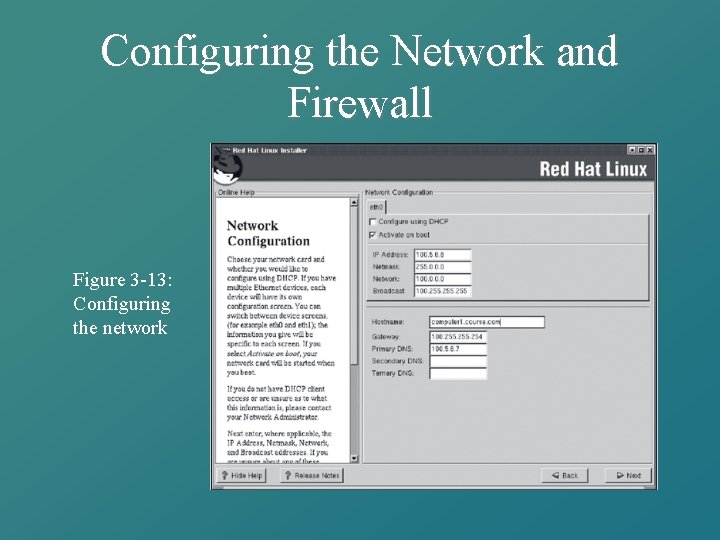 Configuring the Network and Firewall Figure 3 -13: Configuring the network