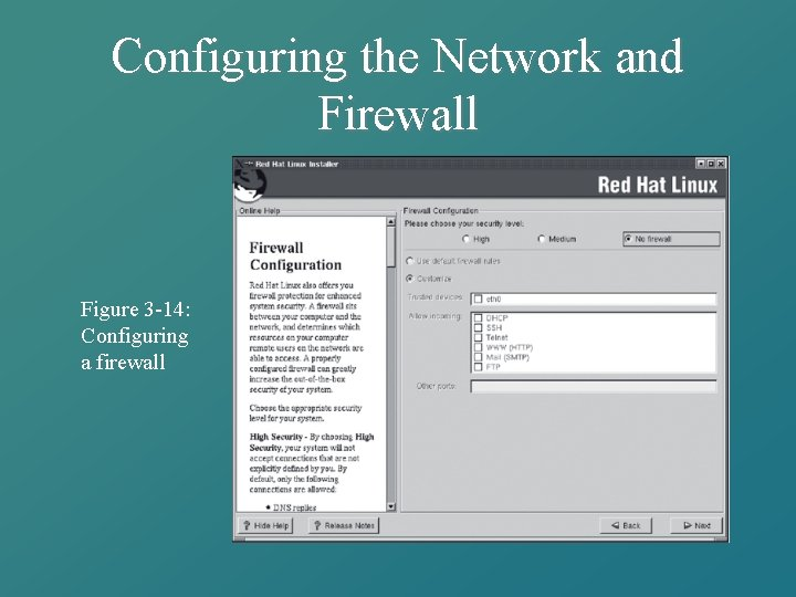 Configuring the Network and Firewall Figure 3 -14: Configuring a firewall