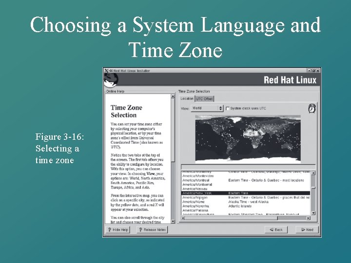 Choosing a System Language and Time Zone Figure 3 -16: Selecting a time zone