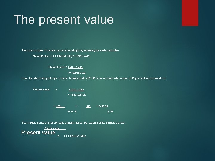 The present value of money can be found simply by reversing the earlier equation.