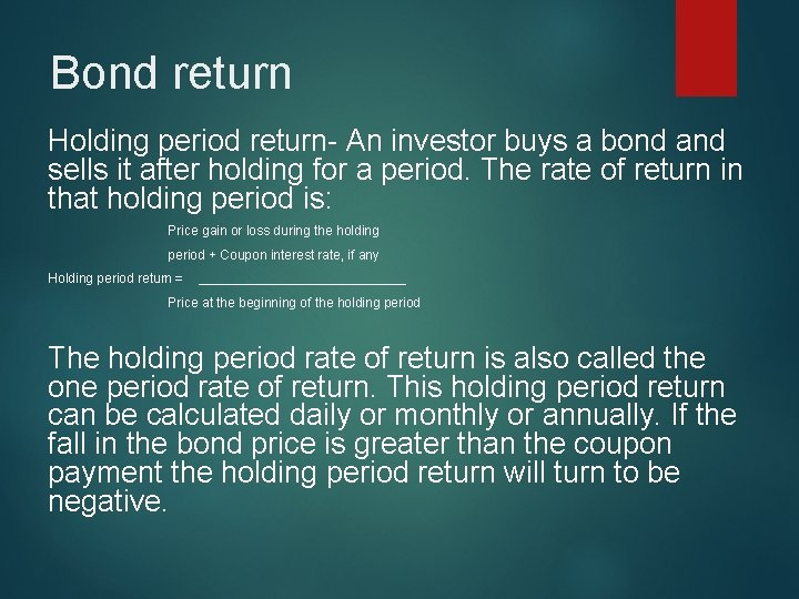 Bond return Holding period return- An investor buys a bond and sells it after