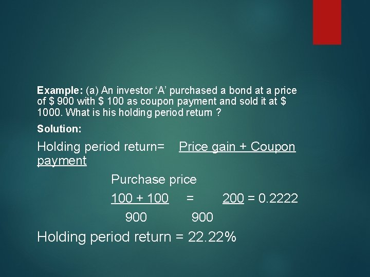 Example: (a) An investor 'A' purchased a bond at a price of $ 900