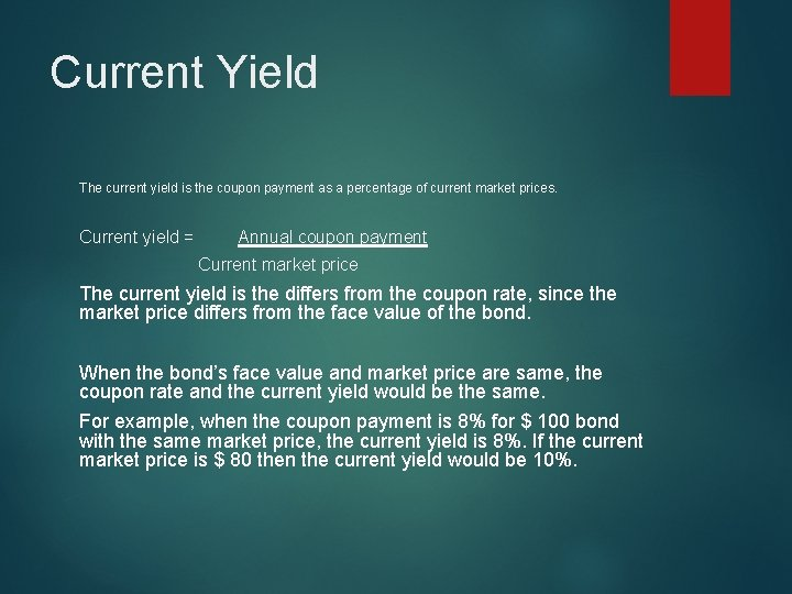 Current Yield The current yield is the coupon payment as a percentage of current